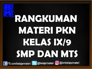 Materi PKN Kelas IX/9 Lengkap