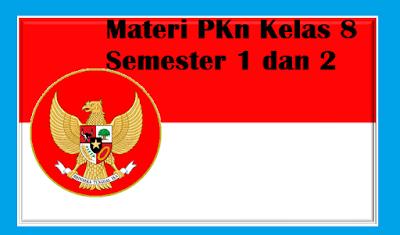 Materi PKn Kelas 8 Semester 1 dan 2