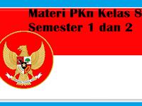Contoh Materi PKn Kelas 8 Semester 1 dan 2 Lengkap