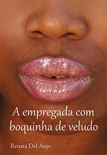 A Empregada com Boquinha de Veludo Renata Del Anjo