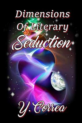 https://www.amazon.com/Dimensions-Literary-Seduction-Y-Correa-ebook/dp/B07CQ22H94/ref=sr_1_1?ie=UTF8&qid=1525448059&sr=8-1&keywords=Dimensions+of+Literary+Seduction