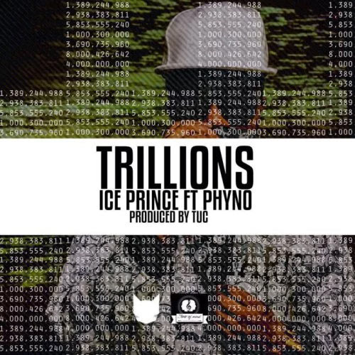 [New music] Ice Prince ft Phyno - Trillions