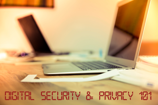 Digital Security and Privacy 101