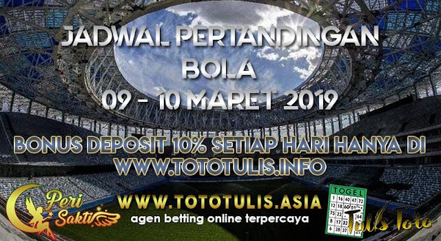 JADWAL PERTANDINGAN BOLA TANGGAL 09 – 10 MARET 2019