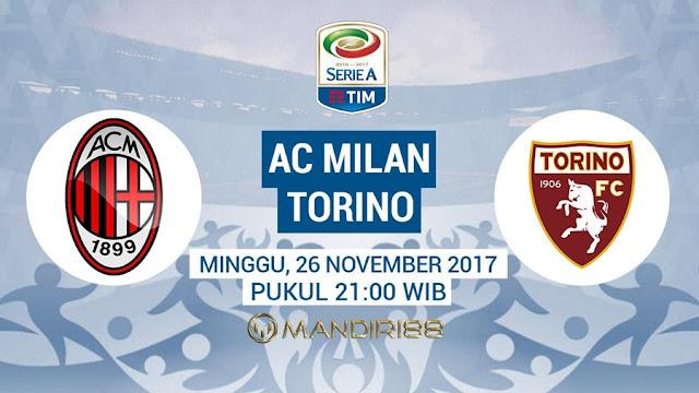 AC Milan menjamu Torino pada langgar lanjutan Liga Italia Serie A Italia  Berita Terhangat Prediksi Bola : AC Milan Vs Torino , Minggu 26 November 2017 Pukul 21.00 WIB