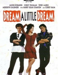 Dream a Little Dream | Bmovies
