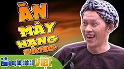 Hài Tết 2018 – Hài Hoài Linh 2018 mới nhất | ĂN MÀY HẠNG SANG