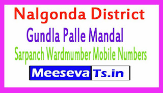 Gundla Palle Mandal Sarpanch Wardmumber Mobile Numbers List Part I Nalgonda District in Telangana State