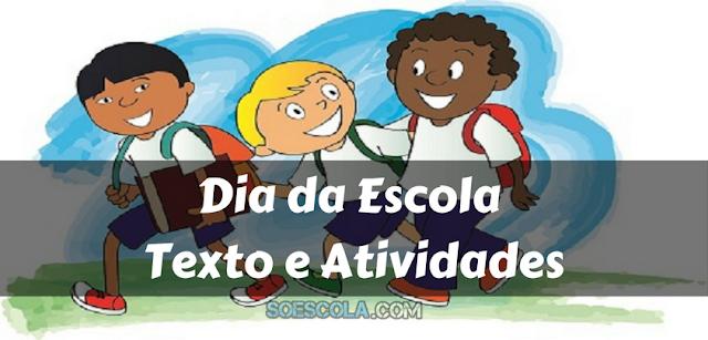 15 de Março - Dia da Escola: Texto e Atividades