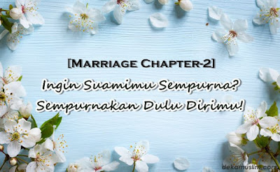 http://www.dekamuslim.com/2017/04/marriage-chapter-2-ingin-suamimu.html