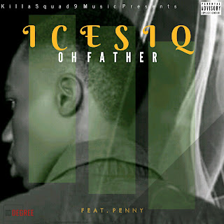 Music: Icesiq - Oh Father Feat. Penny