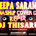 2017 Dileepa Saranga Mashup Cover 12 Remix By DJ Thisaru