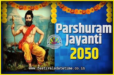 2050 Parshuram Jayanti Date and Time, 2050 Parshuram Jayanti Calendar