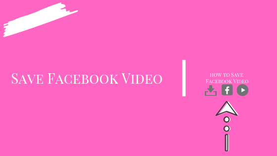 How Do You Save Videos From Facebook<br/>