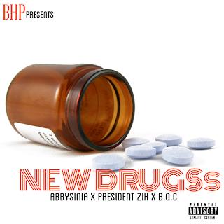 [MUSIC] New Drugs - Abbysinia X President Zik X B.O.C | @BigheadphonesE