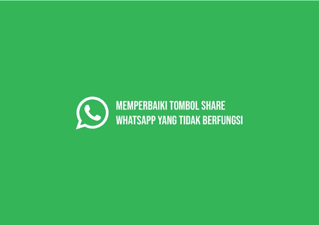 Cara Memperbaiki Tombol Share Whatsapp yang Tidak Berfungsi