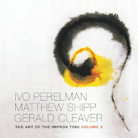 Ivo Perelman, Matthew Shipp & Gerald Cleaver – The Art of the Improv Trio