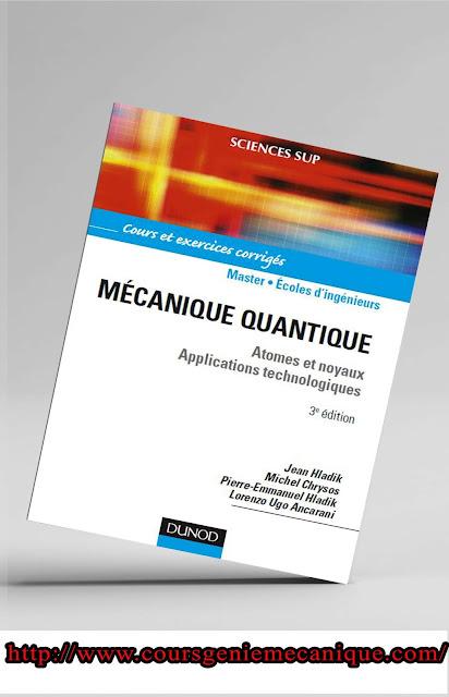 Mécanique Quantique Cours et Exercices Corrigés Mécanique Quantique Atomes et noyaux Applications Technologiques