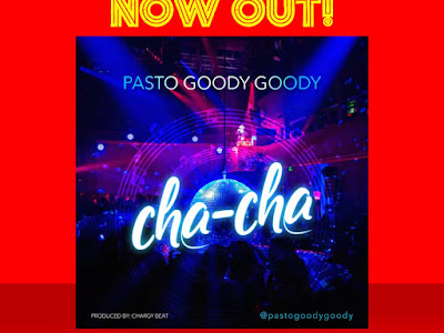 DOWNLOAD MP3: Pasto Goody Goody - Cha-Cha || @pastogoodygoody