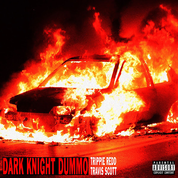 Trippie Redd - Dark Knight Dummo (feat. Travis Scott) - Single Cover