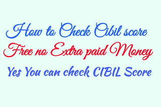 Check Cibil score in Free no Extra paid Money