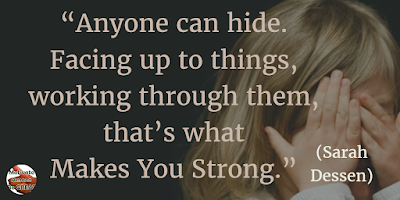 "71 Quotes About Life Being Hard But Getting Through It: ""Anyone can hide. Facing up to things, working through them, that's what makes you strong."" - Sarah Dessen"