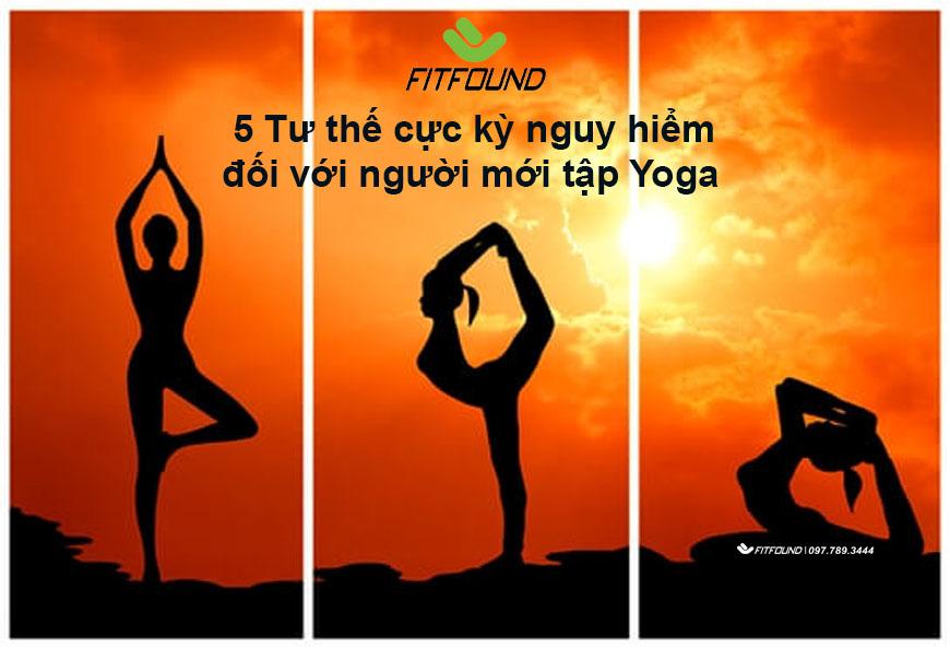 5-tu-the-cuc-ky-nguy-hiem-doi-voi-nguoi-moi-tap-yoga