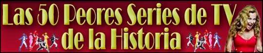 Las 50 Peores Series de TV de la Historia
