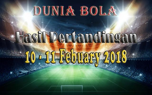 Hasil Pertandingan Sepak Bola Tanggal 10 - 11 February 2018