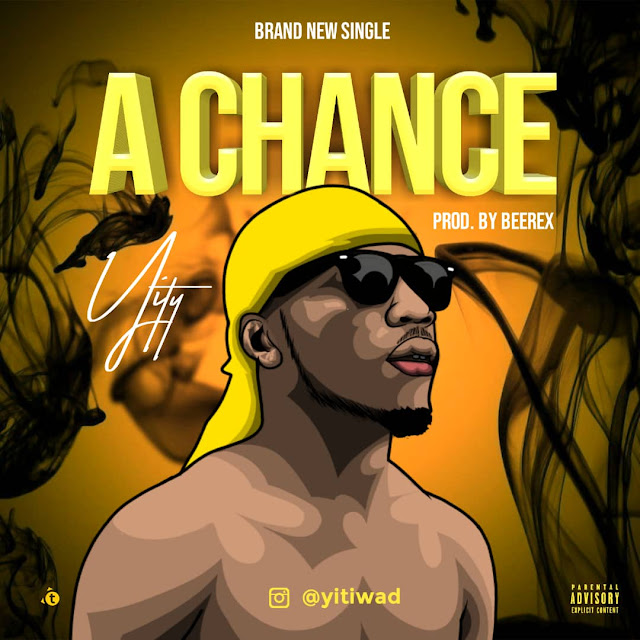 Yity — A Chance (Prod by Beerex) - www.mp3made.com.ng