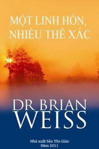 Một linh hồn, nhiều thể xác - Brian Weiss