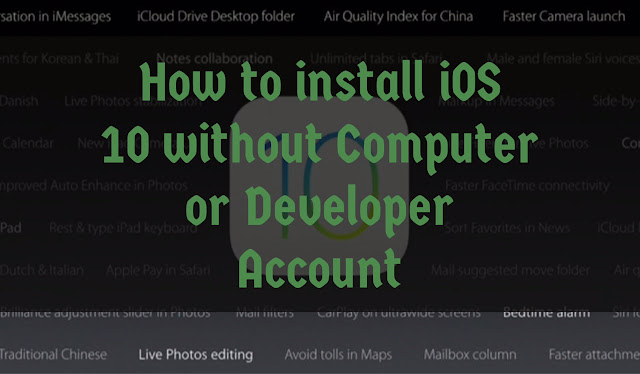 You can install the latest iOS 10 beta on your iPhone, iPad and iPod Touch without Computer or Developer Account. You can install iOS 10 beta right from your iPhone or iPad via DropBox and OTA. For this, you don't need developer account or any computer and its super easy.