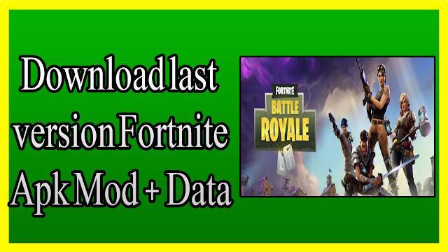 تحميل لعبة فورت نايت العالمية  Download last version Fortnite Apk Mod + Data OBB على الأندرويد بروابط مباشرة