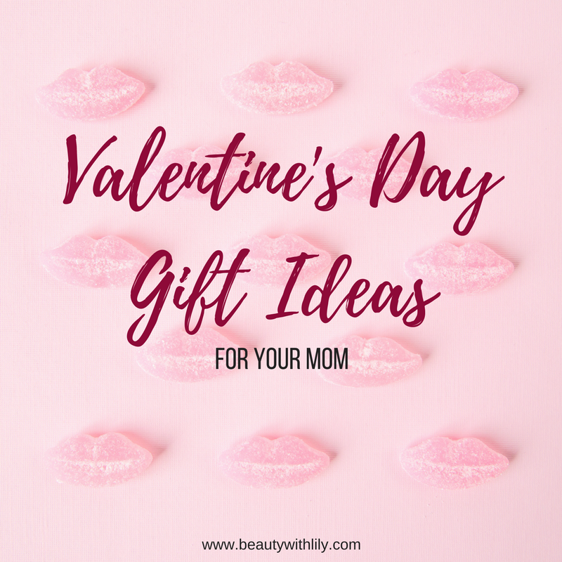 Valentine's Day Gift Ideas For Your Mom // beautywithlily.com
