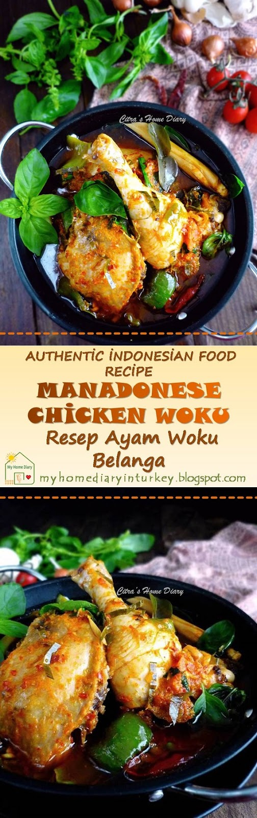 Citra S Home Diary Authentic Indonesian Food Recipe Manadonese Chicken Woku Ayam Woku Belanga