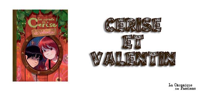 https://lachroniquedespassions.blogspot.com/2018/10/les-carnets-de-cerise-et-valentin-de.html