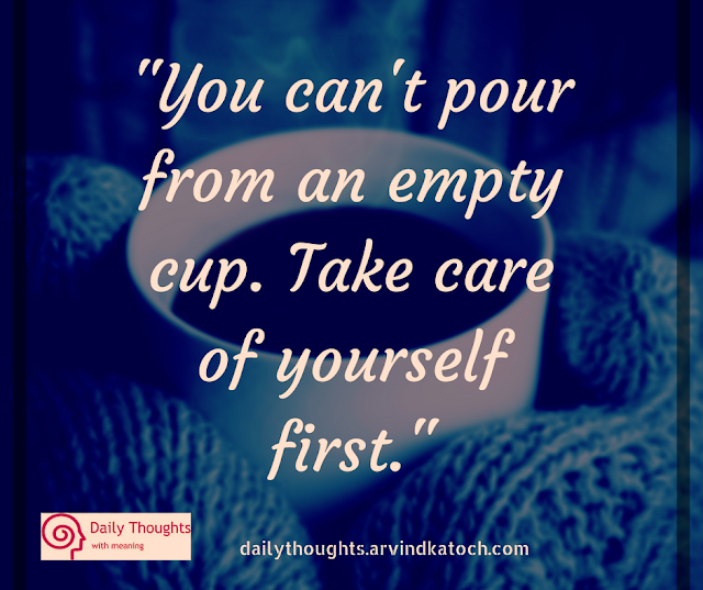 pour, empty, cup, take care, care, Daily Thought. Meaning,