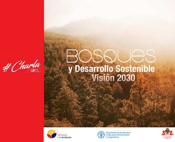 Charla: Bosques y Desarrollo Sostenible: Visión 2030