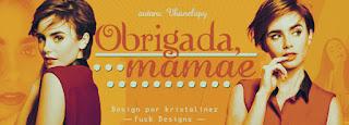 BC: Amores Impossíveis, Obrigada, mamãe (Vhanelopy)