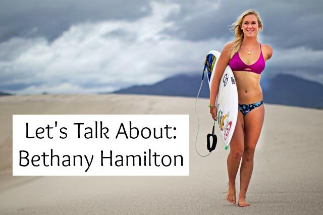 Let's Talk About: Bethany Hamilton