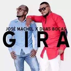 José Machel & Duas Bocas - Gira (Prod. Revolution Music) [2o18]