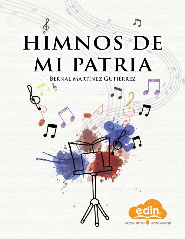 Himnos de mi patria – Bernal Martínez Gutiérrez [Imprenta Nacional]