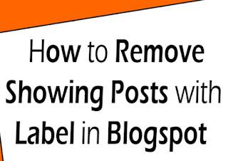"""ब्लॉगर ब्लॉग से  """"SHOWING POSTS WITH LABEL"""" को कैसे डिलीट करे !"""