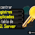 Encontrar registros duplicados en tabla de SQL Server