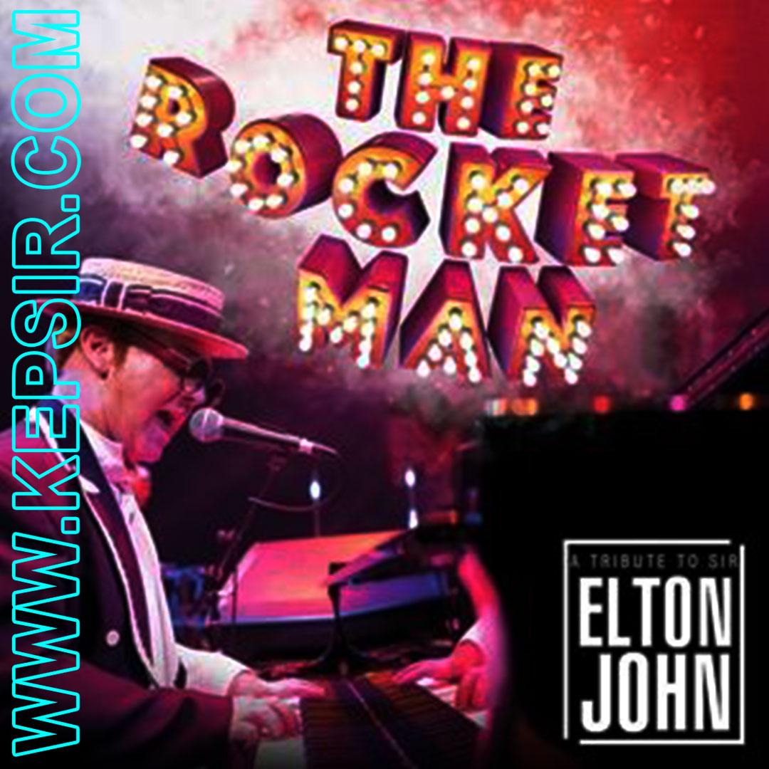 kepsir the rocket man a tribute to sir elton john