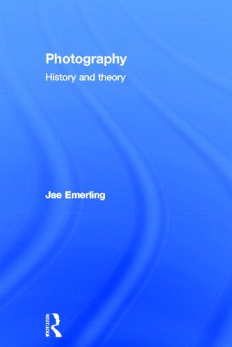 Photography  History and Theory by Jae Emerling