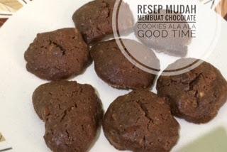 Resep dan Tips membuat Chocolate Cookies Mudah Ala Ala Good Time