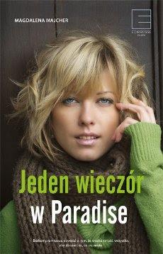 """""""Jeden wieczór w Paradise"""" – Magdalena Majcher"""