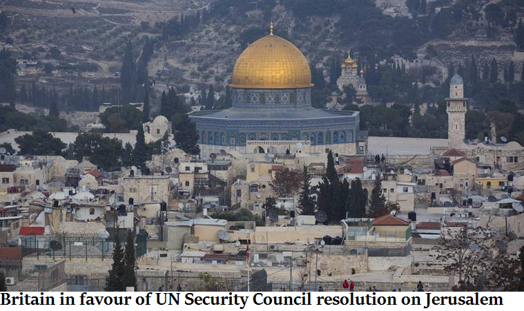 Britain in favour of UN Security Council resolution on Jerusalem