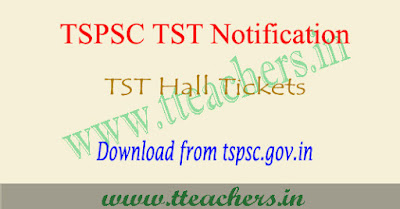 TSPSC TST 2017 hall ticket download, ts tst hall tickets 2017